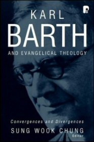 karl-barth-and-evangelical-theology-convergences-and-divergences